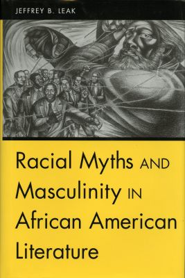 White Racial Myths and Masculinity